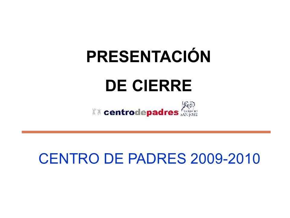 CENTRO DE PADRES 2009-2010 PRESENTACIÓN DE CIERRE
