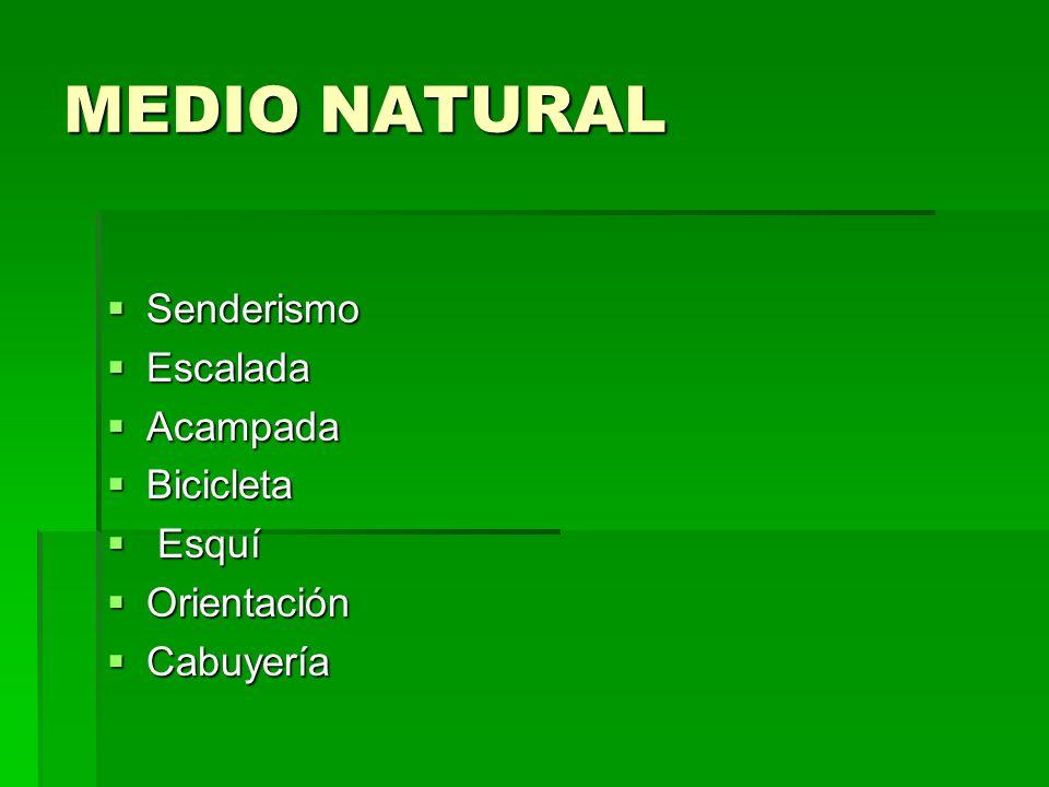 MEDIO NATURAL Senderismo Escalada Acampada Bicicleta E Esquí Orientación Cabuyería