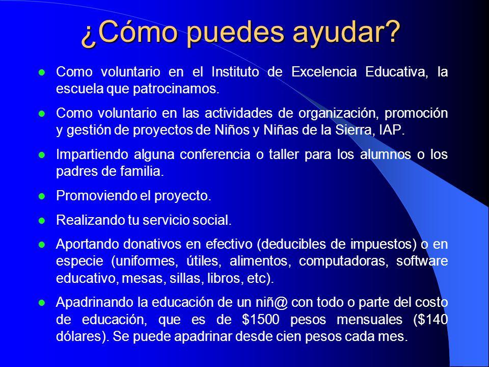 ¿Cómo puedes ayudar? Como voluntario en el Instituto de Excelencia Educativa, la escuela que patrocinamos. Como voluntario en las actividades de organ