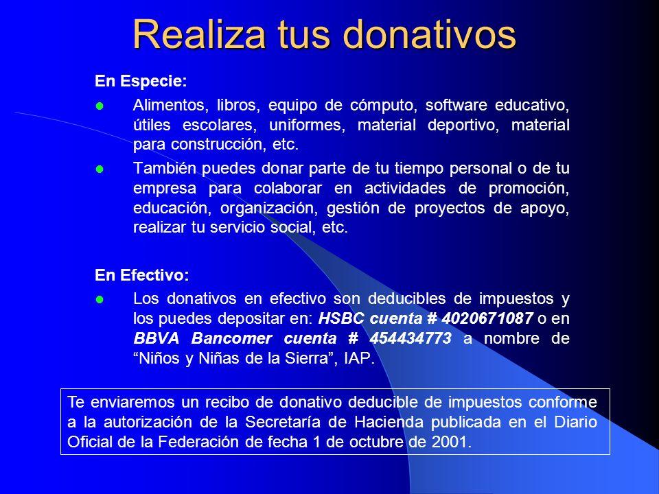 Realiza tus donativos En Especie: Alimentos, libros, equipo de cómputo, software educativo, útiles escolares, uniformes, material deportivo, material