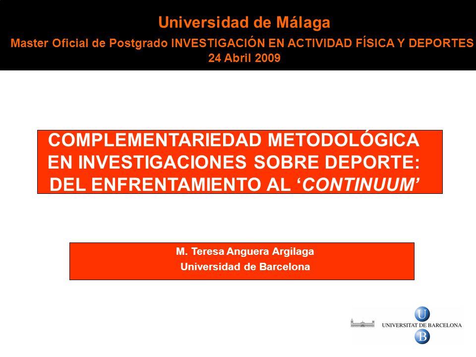 M. Teresa Anguera Argilaga Universidad de Barcelona Universidad de Málaga Master Oficial de Postgrado INVESTIGACIÓN EN ACTIVIDAD FÍSICA Y DEPORTES 24