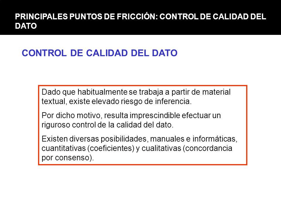 CONTROL DE CALIDAD DEL DATO Dado que habitualmente se trabaja a partir de material textual, existe elevado riesgo de inferencia. Por dicho motivo, res