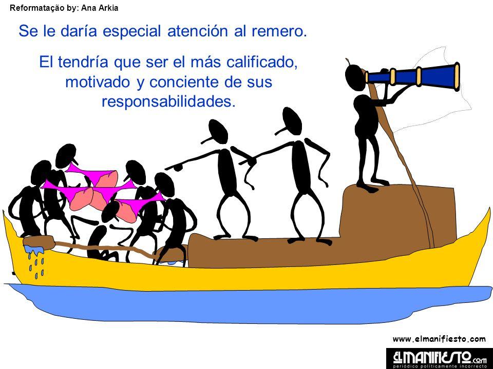 www.elmanifiesto.com Reformatação by: Ana Arkia El equipo estaría ahora compuesto por cuatro capitanes, dos supervisores, un jefe de supervisores y un remero.