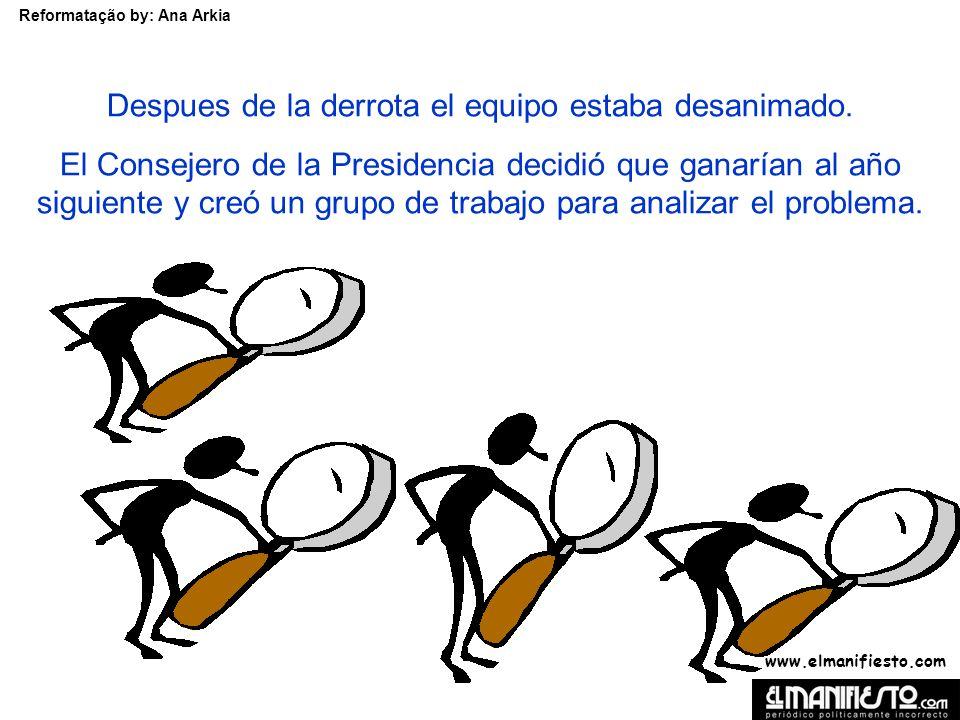 www.elmanifiesto.com Reformatação by: Ana Arkia Despues de la derrota el equipo estaba desanimado.
