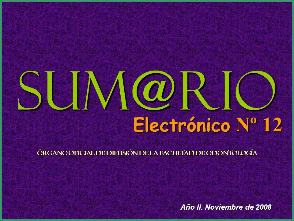 Sum@rio Electrónico Nº 12 Órgano Oficial de Difusión de la Facultad de Odontología Año II.