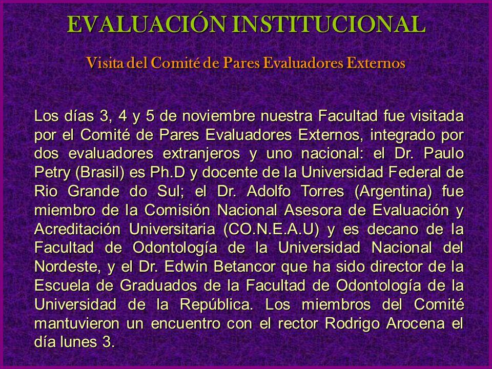 Los días 3, 4 y 5 de noviembre nuestra Facultad fue visitada por el Comité de Pares Evaluadores Externos, integrado por dos evaluadores extranjeros y uno nacional: el Dr.