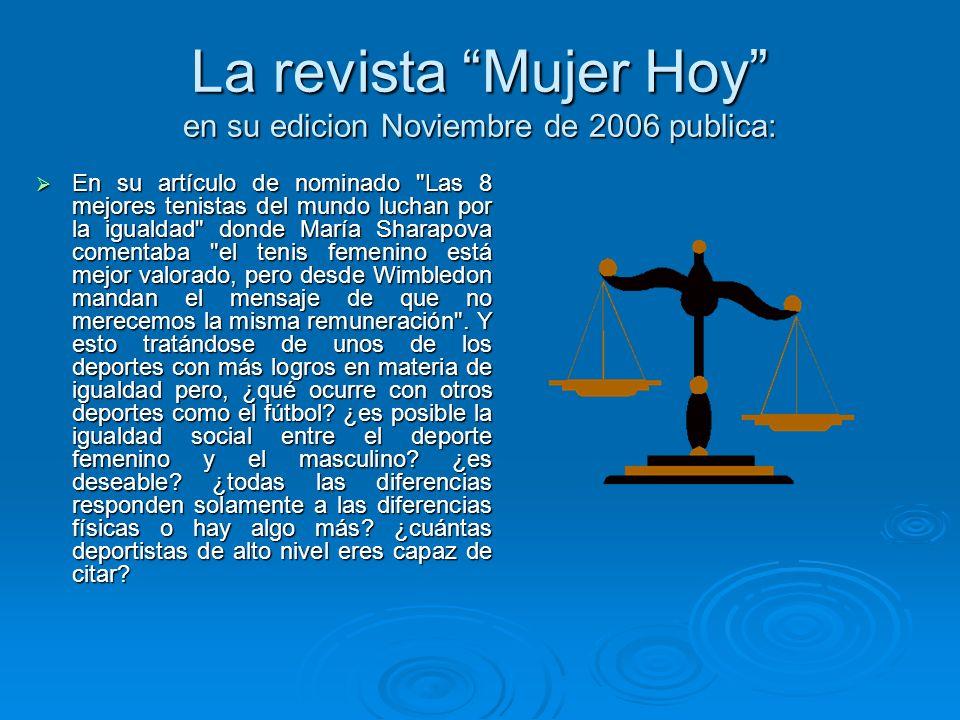 La revista Mujer Hoy en su edicion Noviembre de 2006 publica: En su artículo de nominado