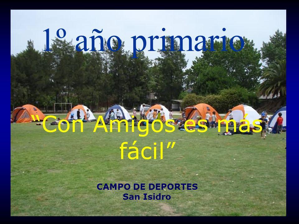 1º año primario Con Amigos es más fácil CAMPO DE DEPORTES San Isidro