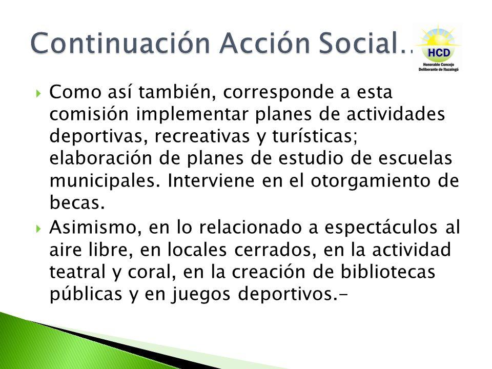 Como así también, corresponde a esta comisión implementar planes de actividades deportivas, recreativas y turísticas; elaboración de planes de estudio