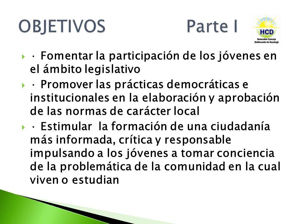 · Fomentar la participación de los jóvenes en el ámbito legislativo · Promover las prácticas democráticas e institucionales en la elaboración y aproba