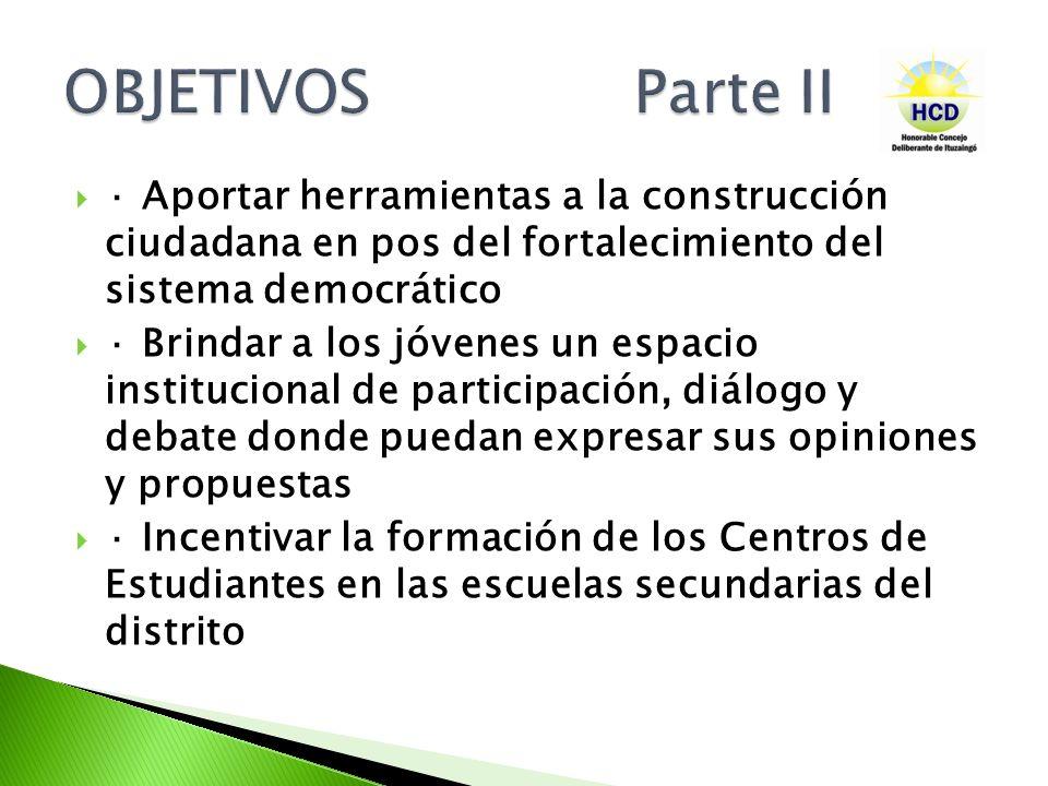 · Aportar herramientas a la construcción ciudadana en pos del fortalecimiento del sistema democrático · Brindar a los jóvenes un espacio institucional