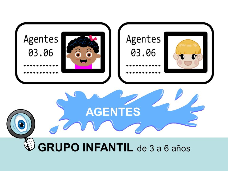 AGENTES GRUPO INFANTIL de 3 a 6 años