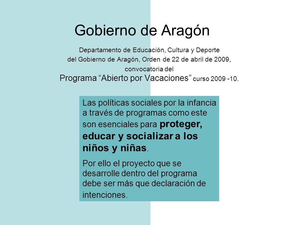 Gobierno de Aragón Departamento de Educación, Cultura y Deporte del Gobierno de Aragón, Orden de 22 de abril de 2009, convocatoria del Programa Abiert