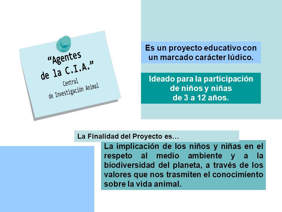 Es un proyecto educativo con un marcado carácter lúdico. Ideado para la participación de niños y niñas de 3 a 12 años. La implicación de los niños y n