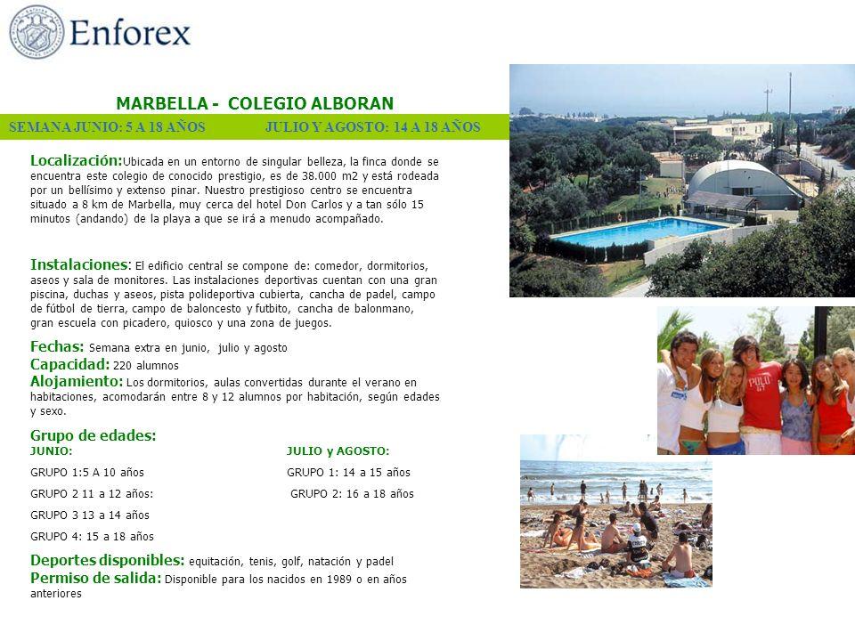 MARBELLA - COLEGIO ALBORAN Localización: Ubicada en un entorno de singular belleza, la finca donde se encuentra este colegio de conocido prestigio, es