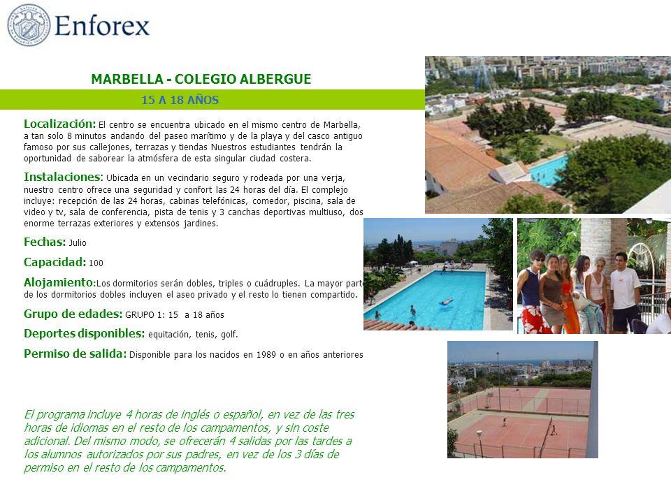 MARBELLA - COLEGIO ALBERGUE Localización: El centro se encuentra ubicado en el mismo centro de Marbella, a tan solo 8 minutos andando del paseo maríti