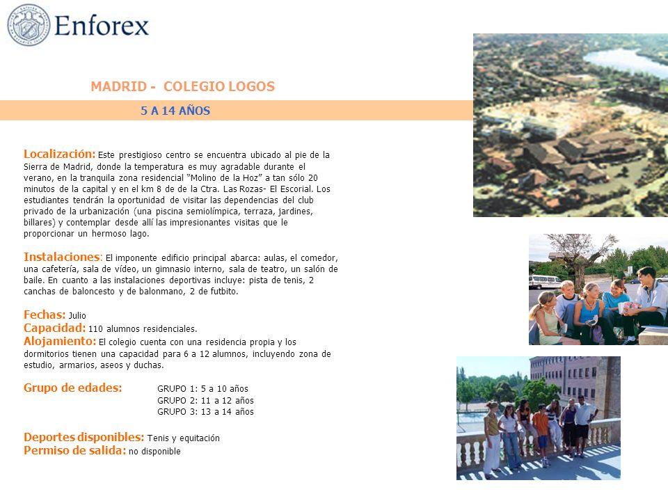 MADRID - COLEGIO LOGOS Localización: Este prestigioso centro se encuentra ubicado al pie de la Sierra de Madrid, donde la temperatura es muy agradable