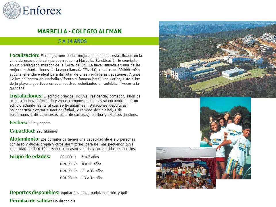 MARBELLA - COLEGIO ALEMAN Localización: El colegio, uno de los mejores de la zona, está situado en la cima de unas de la colinas que rodean a Marbella