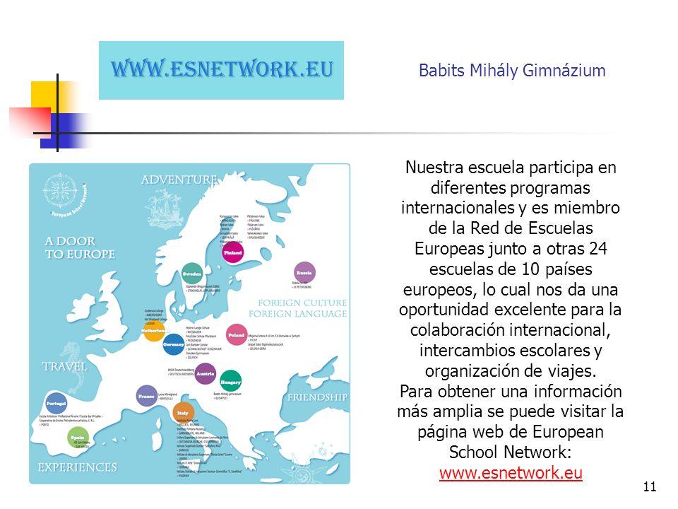 11 Nuestra escuela participa en diferentes programas internacionales y es miembro de la Red de Escuelas Europeas junto a otras 24 escuelas de 10 países europeos, lo cual nos da una oportunidad excelente para la colaboración internacional, intercambios escolares y organización de viajes.