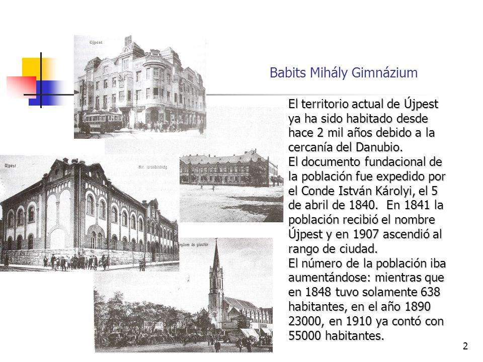 2 Babits Mihály Gimnázium El territorio actual de Újpest ya ha sido habitado desde hace 2 mil años debido a la cercanía del Danubio.