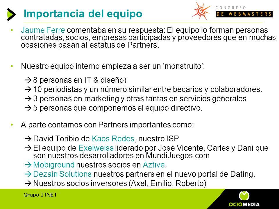 Jaume Ferre comentaba en su respuesta: El equipo lo forman personas contratadas, socios, empresas participadas y proveedores que en muchas ocasiones pasan al estatus de Partners.