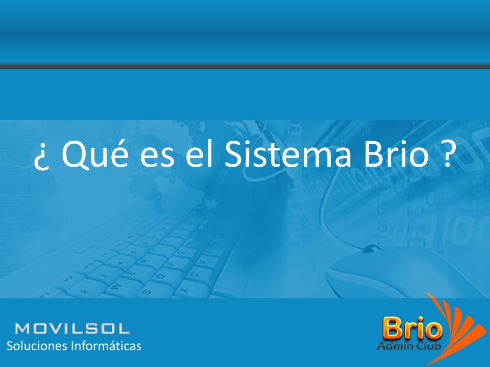 ¿ Qué es el Sistema Brio ?