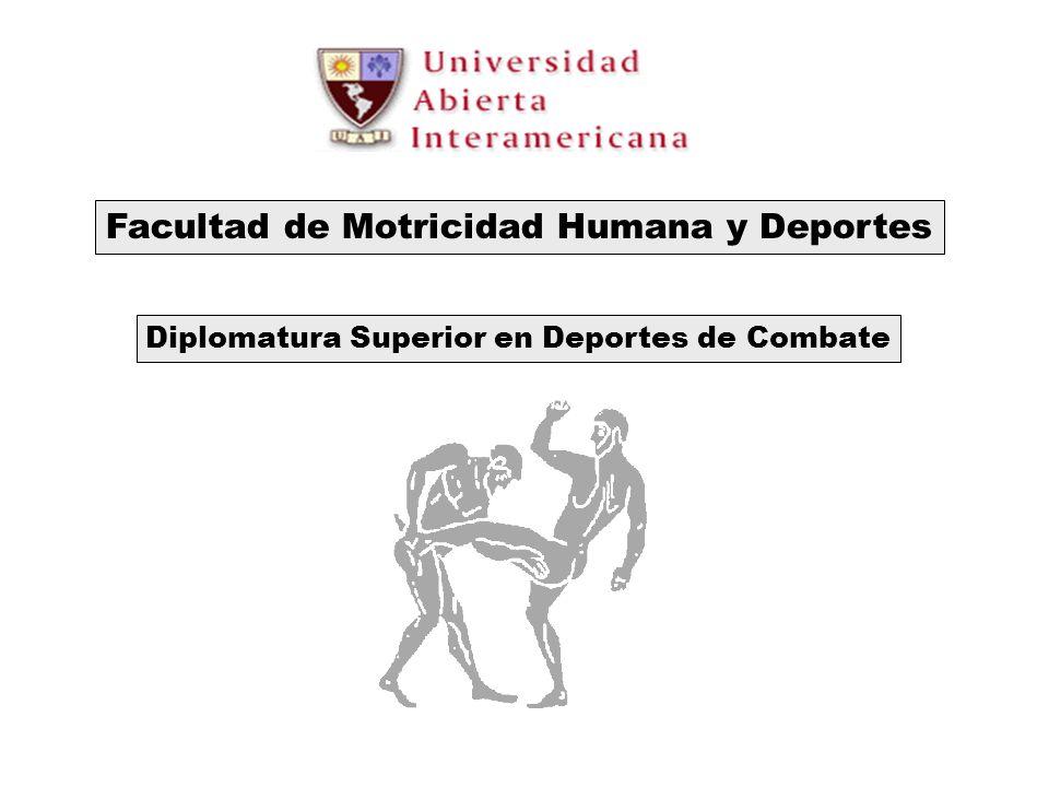 Facultad de Motricidad Humana y Deportes Diplomatura Superior en Deportes de Combate