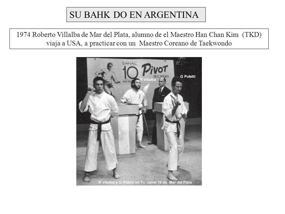 SU BAHK DO EN ARGENTINA 1974 Roberto Villalba de Mar del Plata, alumno de el Maestro Han Chan Kim (TKD) viaja a USA, a practicar con un Maestro Corean