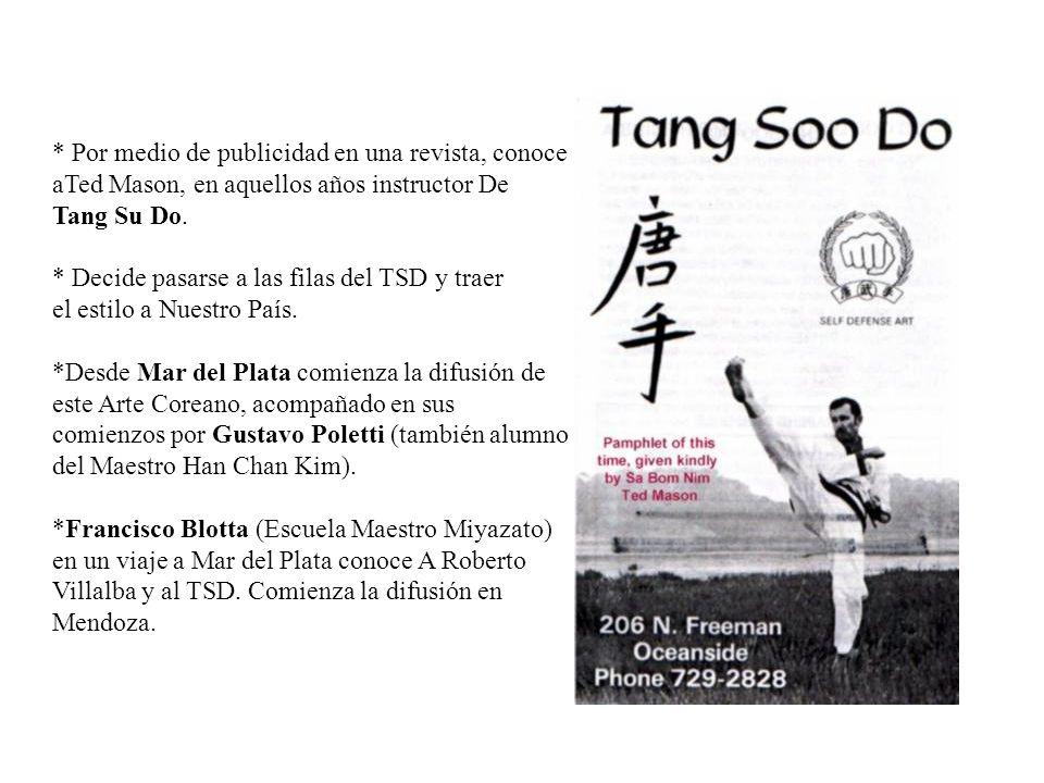 * Por medio de publicidad en una revista, conoce aTed Mason, en aquellos años instructor De Tang Su Do. * Decide pasarse a las filas del TSD y traer e