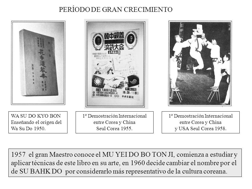 PERÍODO DE GRAN CRECIMIENTO WA SU DO KYO BON Enseñando el origen del Wa Su Do 1950. 1º Demostración Internacional entre Corea y China Seul Corea 1955.