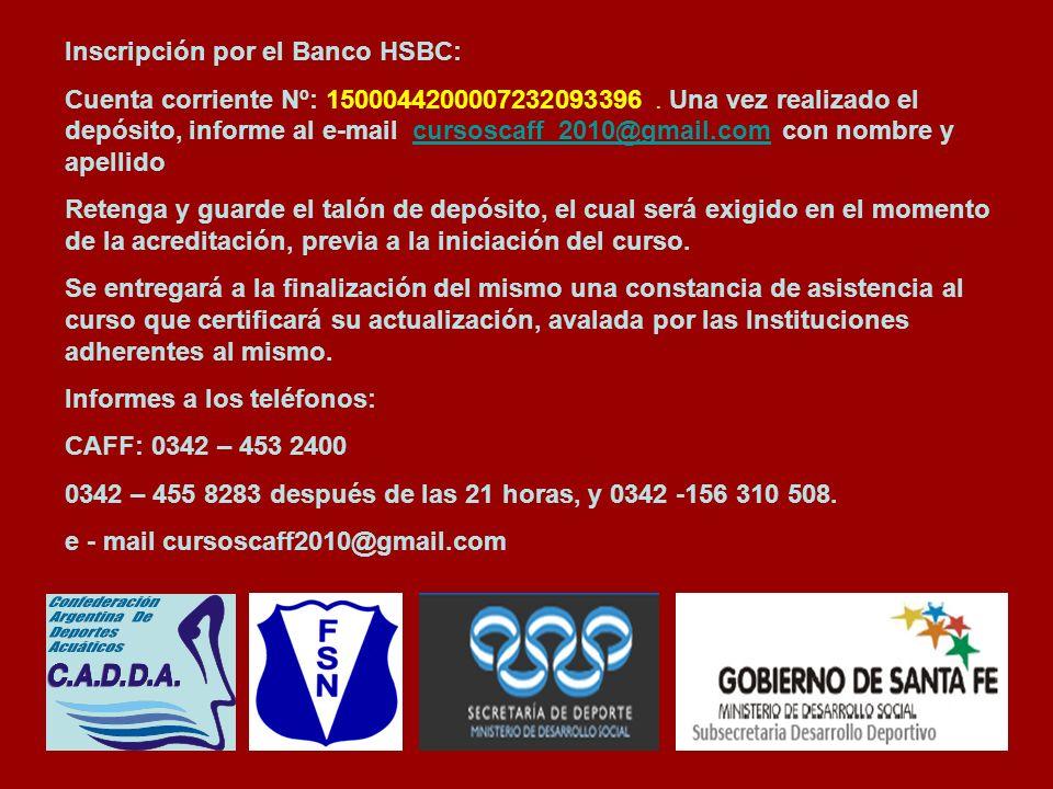 Inscripción por el Banco HSBC: Cuenta corriente Nº: 1500044200007232093396.