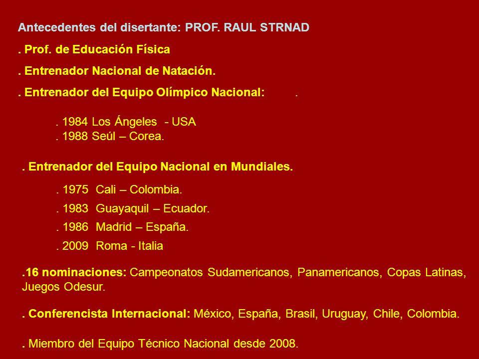 Antecedentes del disertante: PROF. RAUL STRNAD. Prof.