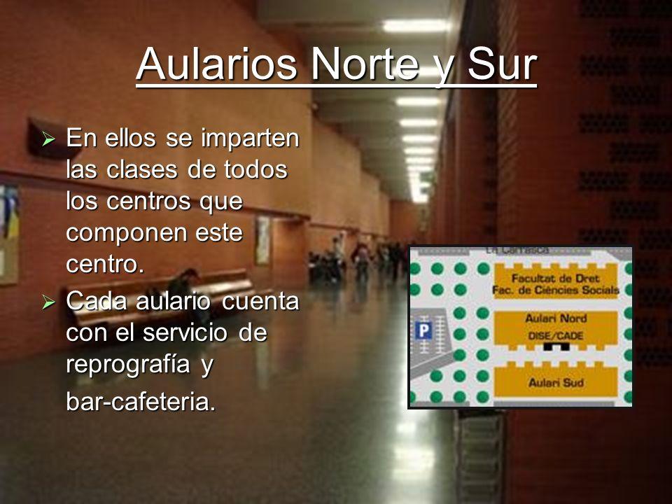 Aularios Norte y Sur En ellos se imparten las clases de todos los centros que componen este centro. En ellos se imparten las clases de todos los centr