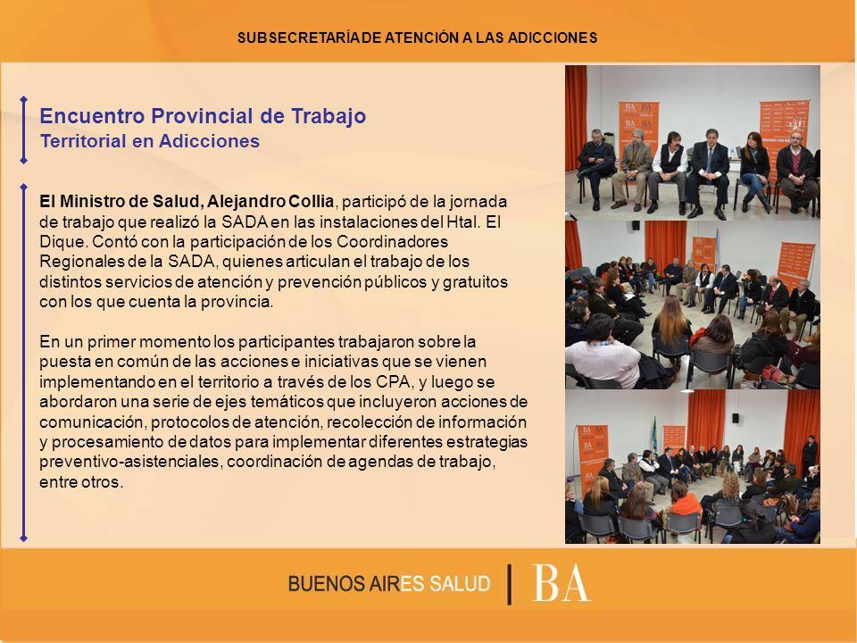 El Ministro de Salud, Alejandro Collia, participó de la jornada de trabajo que realizó la SADA en las instalaciones del Htal. El Dique. Contó con la p