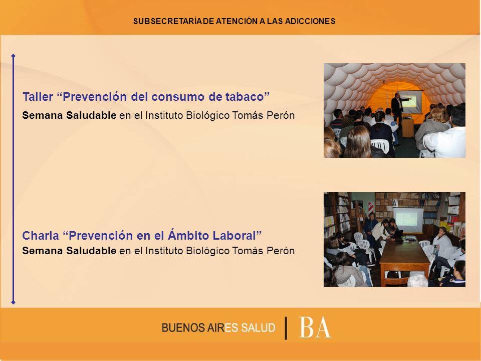 Taller Prevención del consumo de tabaco Semana Saludable en el Instituto Biológico Tomás Perón Charla Prevención en el Ámbito Laboral Semana Saludable en el Instituto Biológico Tomás Perón