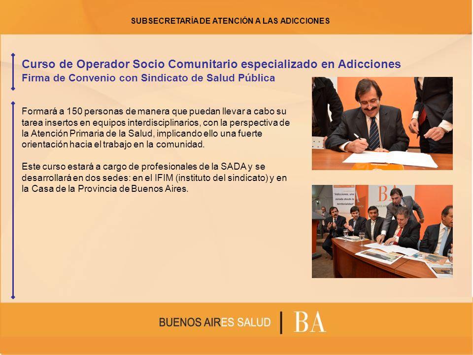 Curso de Operador Socio Comunitario especializado en Adicciones Firma de Convenio con Sindicato de Salud Pública Formará a 150 personas de manera que