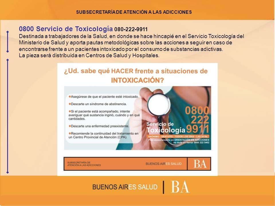 0800 Servicio de Toxicología 080-222-9911 Destinada a trabajadores de la Salud, en donde se hace hincapié en el Servicio Toxicología del Ministerio de