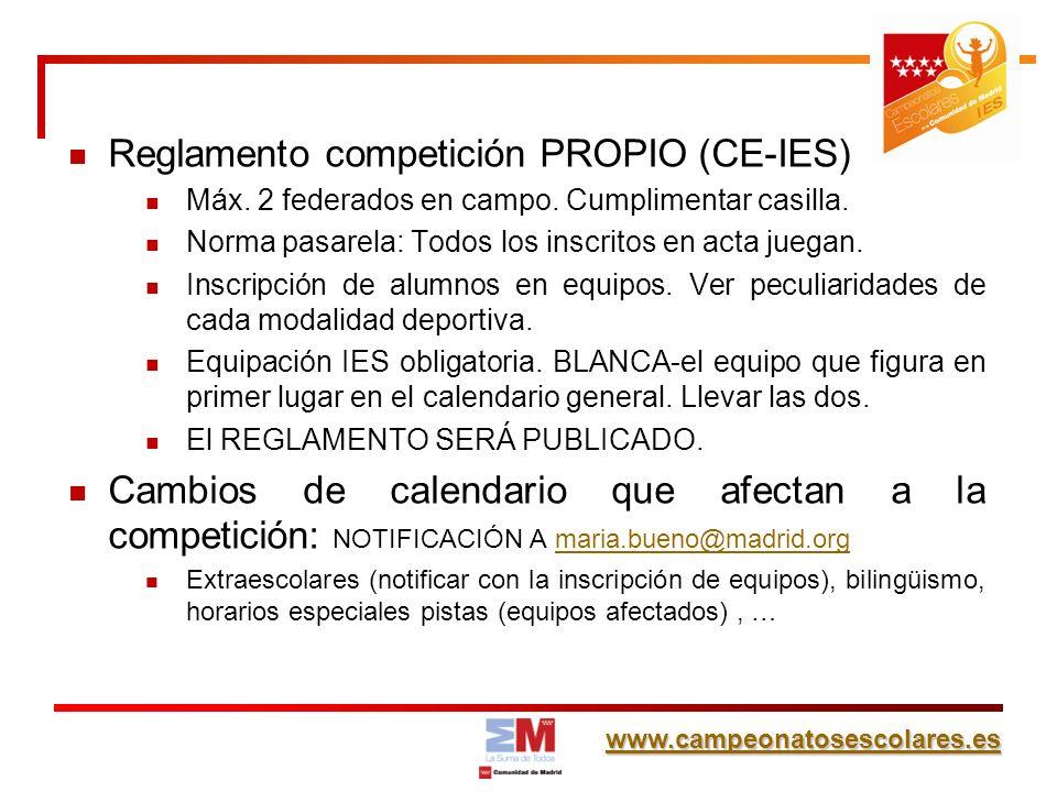 www.campeonatosescolares.es Reglamento competición PROPIO (CE-IES) Máx.