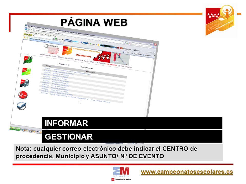 www.campeonatosescolares.es PÁGINA WEB GESTIONAR INFORMAR Nota: cualquier correo electrónico debe indicar el CENTRO de procedencia, Municipio y ASUNTO/ Nº DE EVENTO