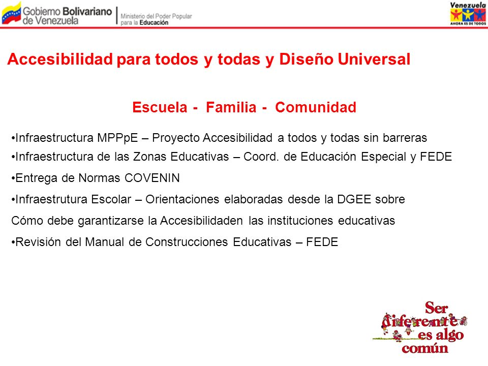 Accesibilidad para todos y todas y Diseño Universal Escuela - Familia - Comunidad Infraestructura MPPpE – Proyecto Accesibilidad a todos y todas sin b