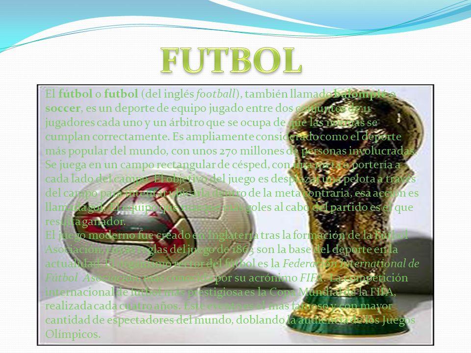 El fútbol o futbol (del inglés football), también llamado balompié o soccer, es un deporte de equipo jugado entre dos conjuntos de 11 jugadores cada u