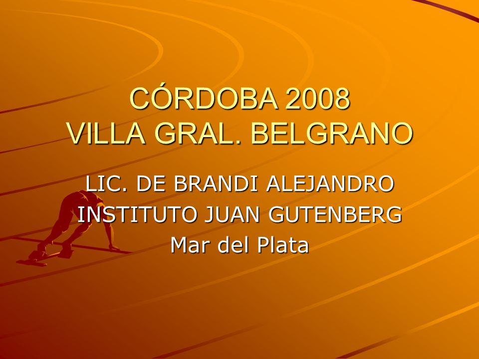 CÓRDOBA 2008 VILLA GRAL. BELGRANO LIC. DE BRANDI ALEJANDRO INSTITUTO JUAN GUTENBERG Mar del Plata