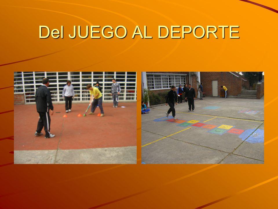 Del JUEGO AL DEPORTE
