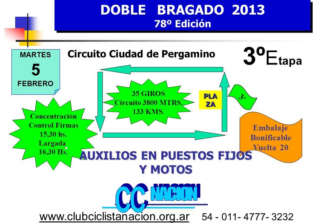 DOBLE BRAGADO 2013 78º Edición DOBLE BRAGADO 2013 78º Edición www.clubciclistanacion.org.ar 54 - 011- 4777- 3232 2º Etapa – 207 kms.