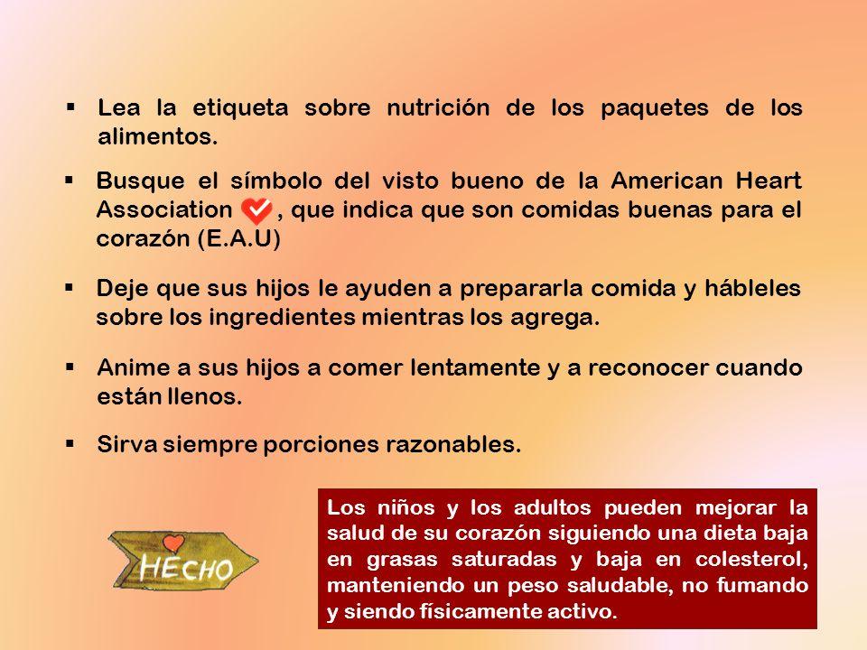 Lea la etiqueta sobre nutrición de los paquetes de los alimentos. Busque el símbolo del visto bueno de la American Heart Association, que indica que s