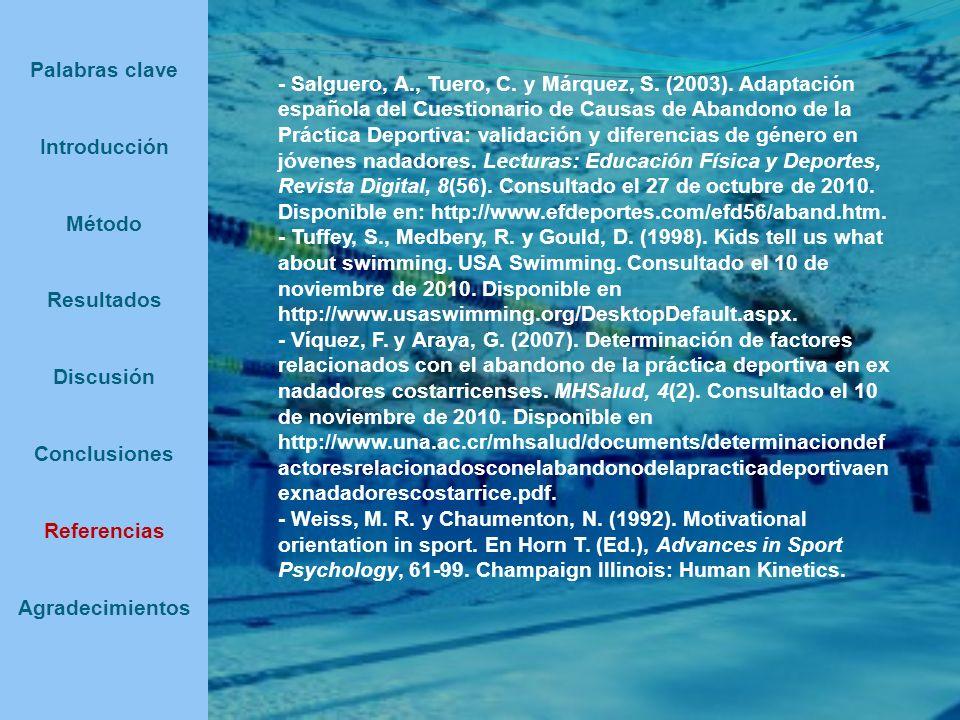 Palabras clave Introducción Método Resultados Discusión Conclusiones Referencias Agradecimientos - Salguero, A., Tuero, C. y Márquez, S. (2003). Adapt