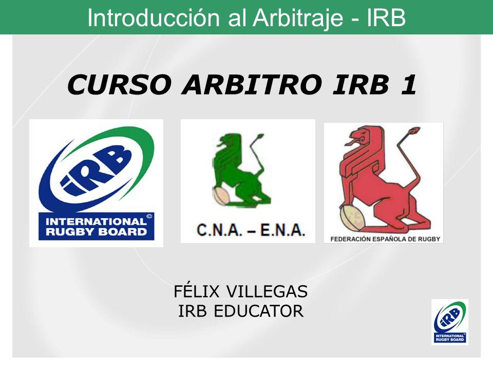 Introducción al Arbitraje - IRB ARBITRAJE Comunicarse para garantizar la seguridad de los jugadores y los principios del Juego.