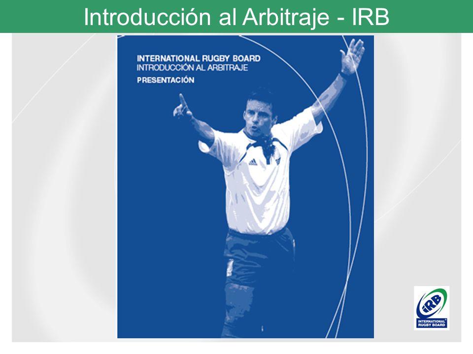 Introducción al Arbitraje - IRB Señales: Los árbitros deben desplegar las señales en orden secuencial en todos los niveles del juego.