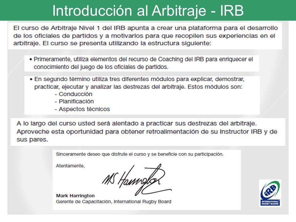Introducción al Arbitraje - IRB ESPÍRITU El gran atractivo del rugby es que se juega conforme a la regla pero dentro del espíritu del juego.