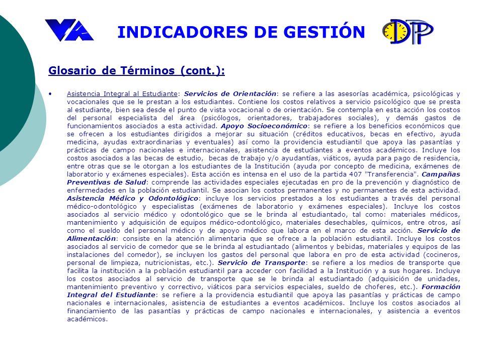 INDICADORES DE GESTIÓN Glosario de Términos (cont.): Asistencia Integral al Estudiante: Servicios de Orientación: se refiere a las asesorías académica